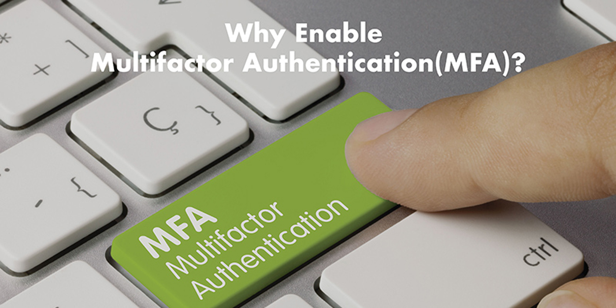 Why Enable Multifactor Authentication (MFA)?